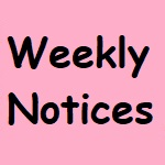 Weekly Notices &